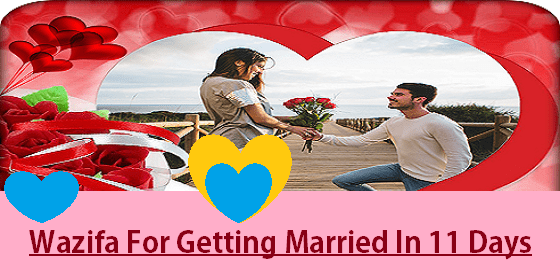 Wazifa For Getting Married In 11 Days